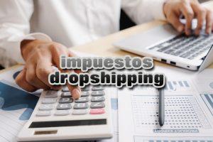 Impuestos dropshipping